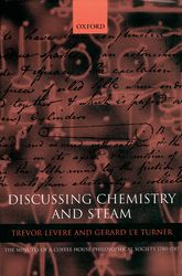 Discussing Chemistry and SteamThe Minutes of a Coffee House Philosophical Society 1780-1787