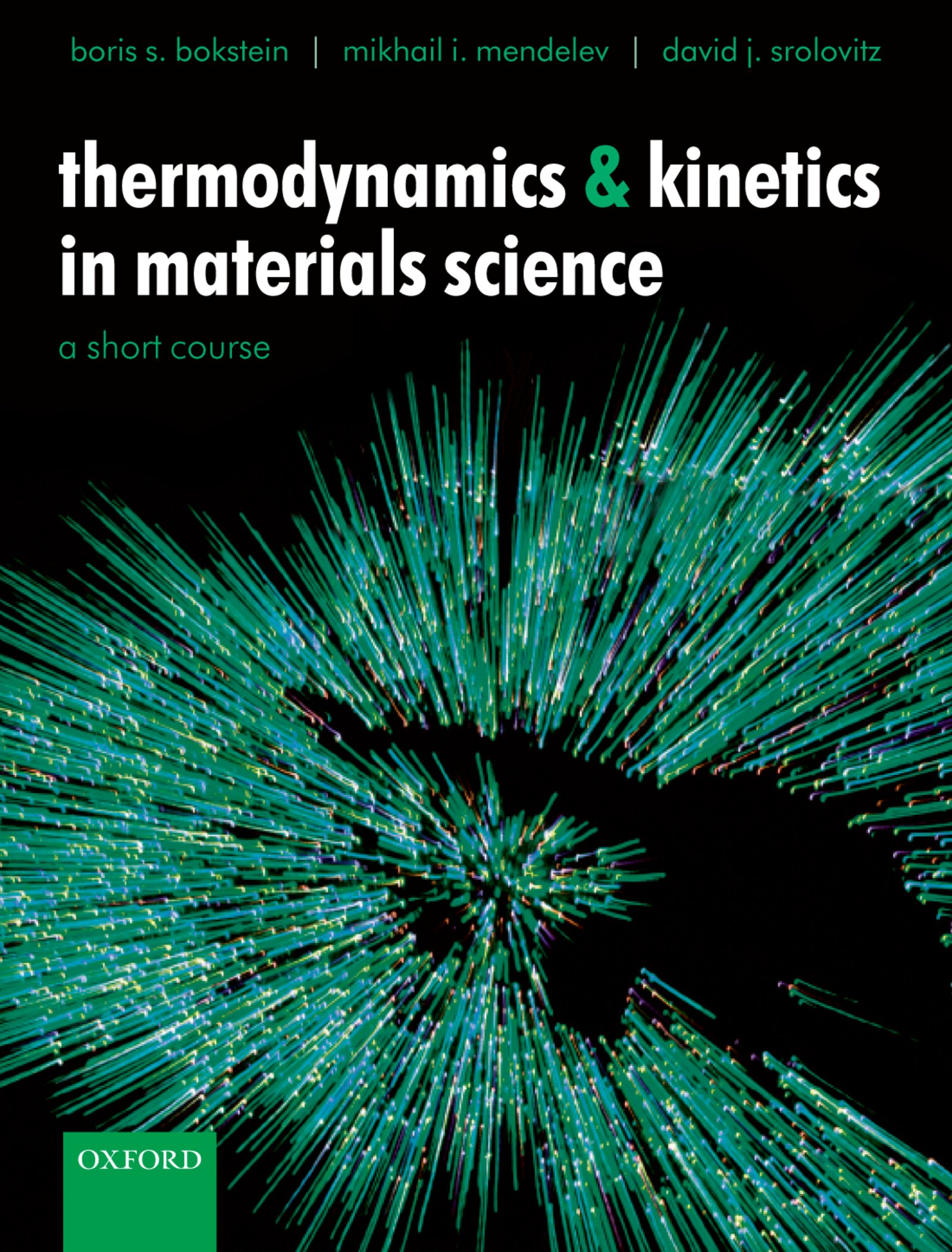 Thermodynamics and Kinetics in Materials ScienceA Short Course