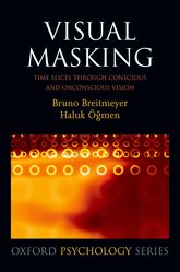 Visual MaskingTime slices through conscious and unconscious vision$
