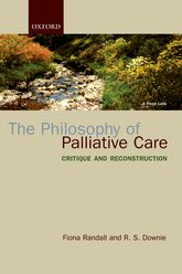 The Philosophy of Palliative CareCritique and Reconstruction