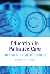 Education in Palliative CareBuilding a Culture of Learning$