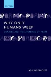 Why Only Humans WeepUnravelling the mysteries of tears$