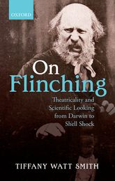 On Flinching – Theatricality and Scientific Looking from Darwin to Shell Shock - Oxford Scholarship Online