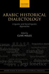 Arabic Historical DialectologyLinguistic and Sociolinguistic Approaches