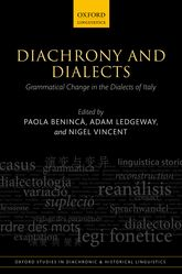 Diachrony and DialectsGrammatical Change in the Dialects of Italy