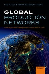 Global Production NetworksTheorizing Economic Development in an Interconnected World