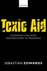 Toxic Aid – Economic Collapse and Recovery in Tanzania - Oxford Scholarship Online