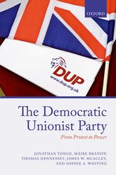 The Democratic Unionist PartyFrom Protest to Power