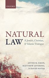 Natural LawA Jewish, Christian, and Islamic Trialogue$