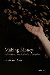 Making Money – Coin, Currency, and the Coming of Capitalism - Oxford Scholarship Online