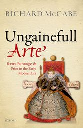 'Ungainefull Arte'Poetry, Patronage, and Print in the Early Modern Era$