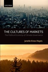 The Cultures of MarketsThe Political Economy of Climate Governance$