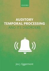 Auditory Temporal Processing and its Disorders - Oxford Scholarship Online
