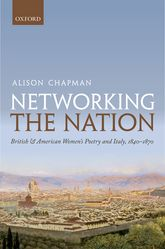 Networking the NationBritish and American Women's Poetry and Italy, 1840–1870