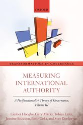 Measuring International Authority – A Postfunctionalist Theory of Governance, Volume III - Oxford Scholarship Online