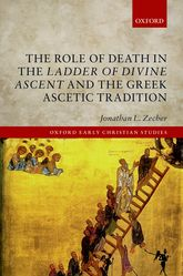 The Role of Death in the Ladder of Divine Ascent and the Greek Ascetic Tradition$