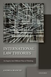 International Law Theories – An Inquiry into Different Ways of Thinking - Oxford Scholarship Online