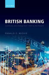 British BankingContinuity and Change from 1694 to the Present$