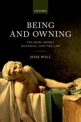 Being and OwningThe Body, Bodily Material, and the Law