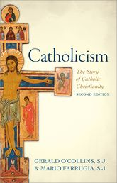 CatholicismThe Story of Catholic Christianity, 2nd Edn