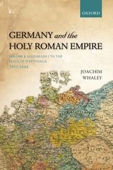 Germany and the Holy Roman EmpireVolume I: Maximilian I to the Peace of Westphalia, 1493-1648$