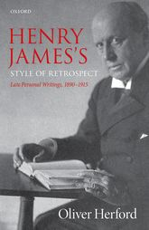 Henry James's Style of RetrospectLate Personal Writings, 1890–1915