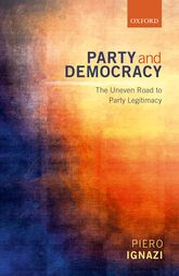 Party and Democracy – The Uneven Road to Party Legitimacy - Oxford Scholarship Online
