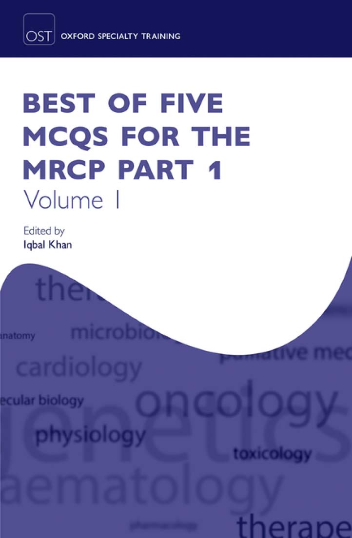 Best of Five MCQs for the MRCP Part 1 Volume 1 - Oxford Scholarship Online