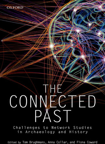 The Connected Past – Challenges to Network Studies in Archaeology and History - Oxford Scholarship Online