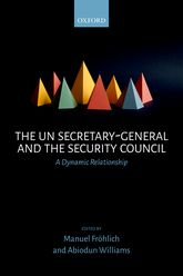 The UN Secretary-General and the Security CouncilA Dynamic Relationship$