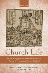 Church LifePastors, Congregations, and the Experience of Dissent in Seventeenth-Century England