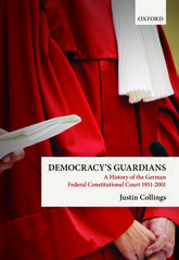 Democracy's Guardians – A History of the German Federal Constitutional Court, 1951–2001 - Oxford Scholarship Online