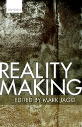 Reality Making - Oxford Scholarship Online