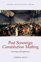 Post Sovereign Constitution Making – Learning and Legitimacy - Oxford Scholarship Online