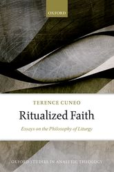 Ritualized Faith – Essays on the Philosophy of Liturgy - Oxford Scholarship Online