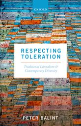 Respecting Toleration – Traditional Liberalism and Contemporary Diversity - Oxford Scholarship Online