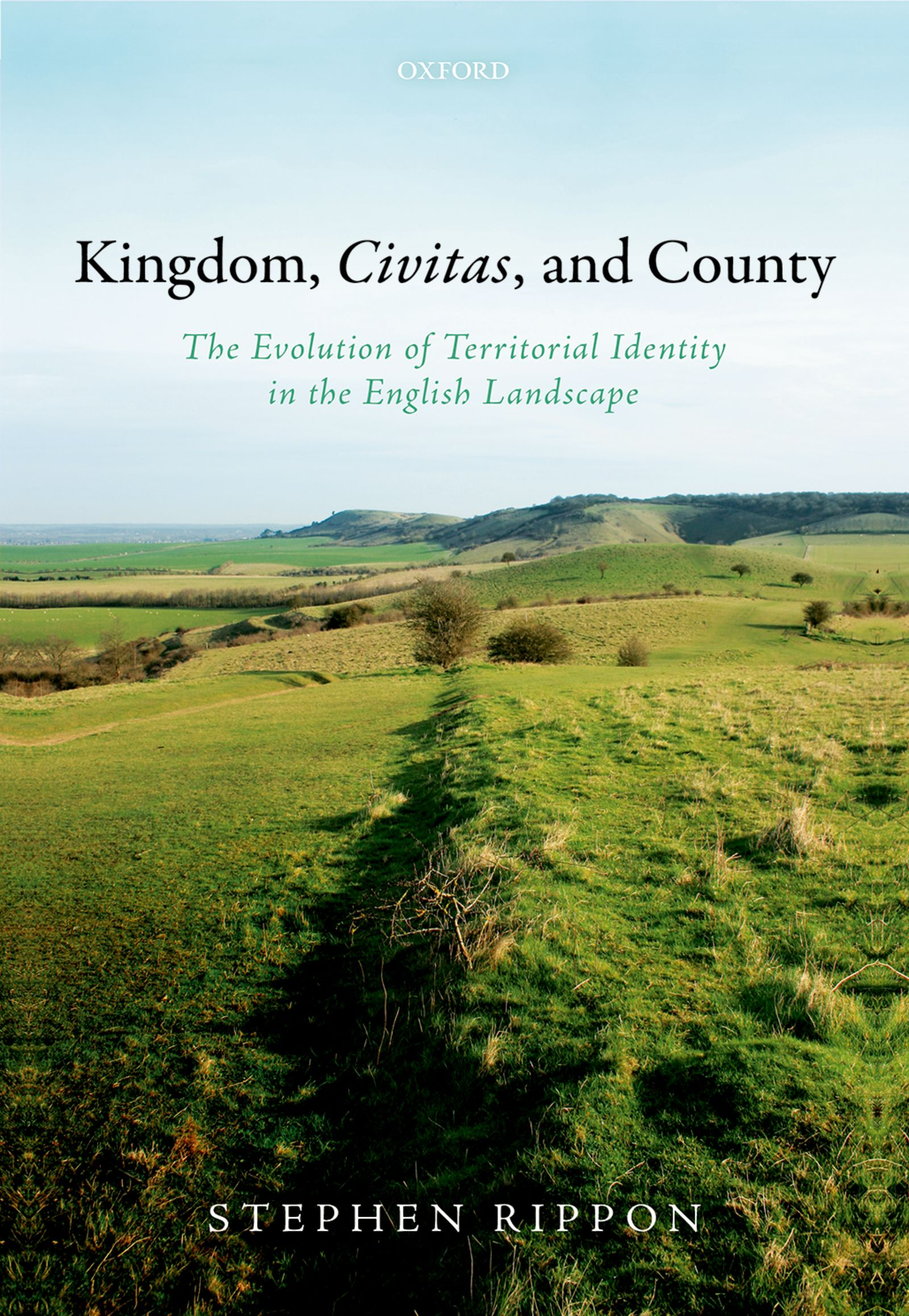 Kingdom, Civitas, and CountyThe Evolution of Territorial Identity in the English Landscape
