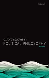 Oxford Studies in Political Philosophy, Volume 2$