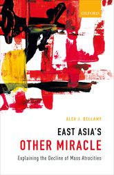 East Asia's Other MiracleExplaining the Decline of Mass Atrocities$