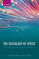 The Sociology of Speed – Digital, Organizational, and Social Temporalities - Oxford Scholarship Online