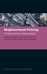 Neighbourhood Policing – The Rise and Fall of a Policing Model - Oxford Scholarship Online
