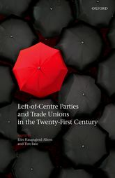 Left-of-Centre Parties and Trade Unions in the Twenty-First Century - Oxford Scholarship Online