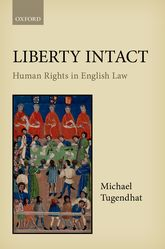 Liberty IntactHuman Rights in English Law$