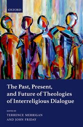 The Past, Present, and Future of Theologies of Interreligious Dialogue$