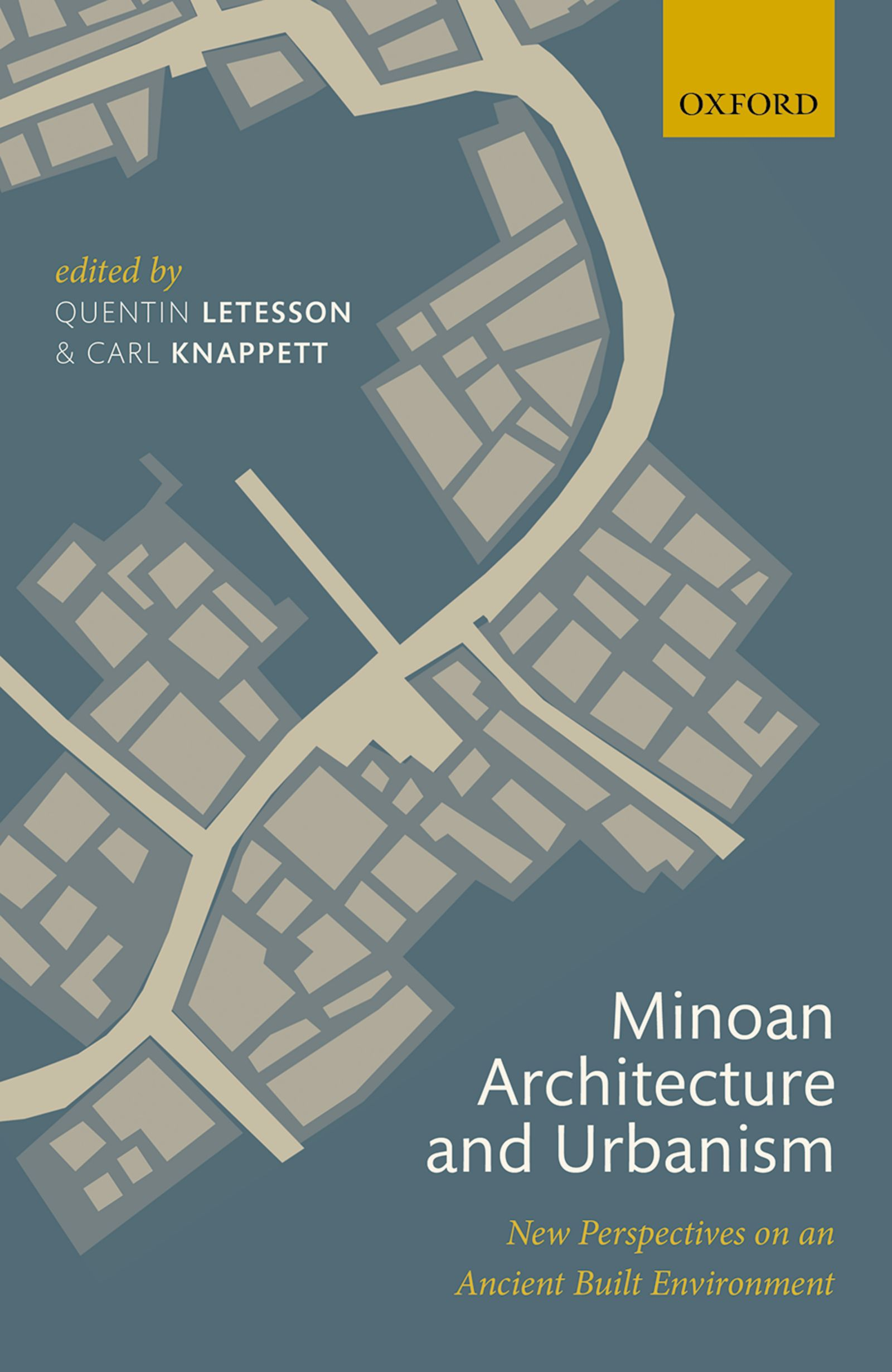 Minoan Architecture and Urbanism – New Perspectives on an Ancient Built Environment - Oxford Scholarship Online