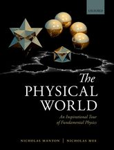The Physical World – An Inspirational Tour of Fundamental Physics - Oxford Scholarship Online