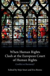 When Human Rights Clash at the European Court of Human Rights – Conflict or Harmony? - Oxford Scholarship Online