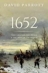 1652The Cardinal, the Prince, and the Crisis of the 'Fronde'