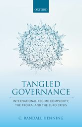 Tangled GovernanceInternational Regime Complexity, the Troika, and the Euro Crisis$