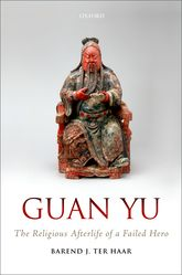 Guan YuThe Religious Afterlife of a Failed Hero$